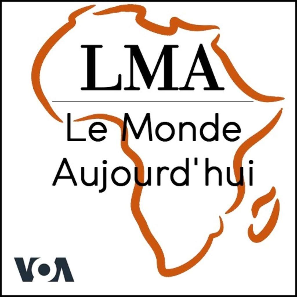 LMA - Le Monde Aujourd'hui19h30 TU - Voix de l'Amérique