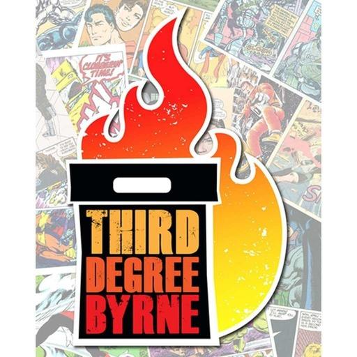3rd Degree Byrne Episode 24: Alpha Flight #10