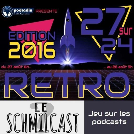 27/24 Edition 2016 – Episode 14 (21h-22h) : Schmilcast