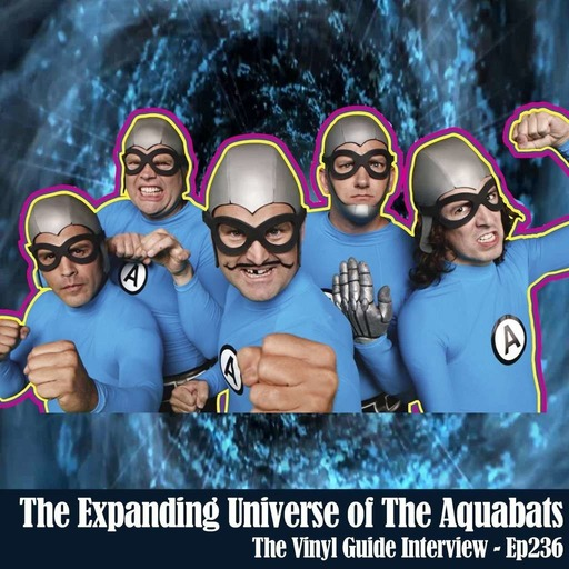 Ep236: The Expanding Universe of The Aquabats