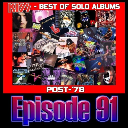 Episode 91 - Best of Solo Albums Post 1978