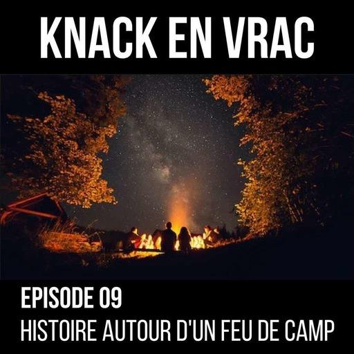 Knack en Vrac - Épisode 09 - Histoire autour d'un feu de camp.mp3