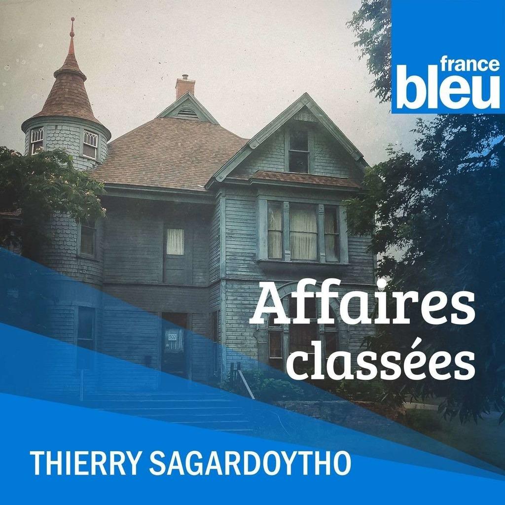 Affaires classées par Thierry Sagardoytho - France Bleu