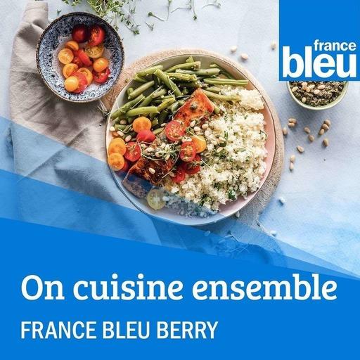 On cuisine ensemble France Bleu Berry