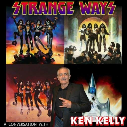 STRANGE WAYS -37- A conversation with KEN KELLY