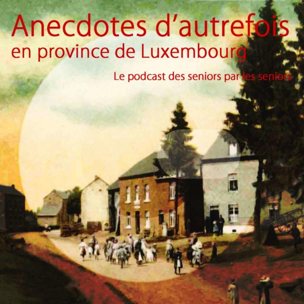 Anecdotes d'autrefois en Province de Luxembourg