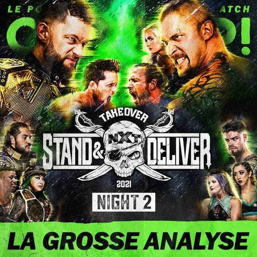 Catch'up! NXT TakeOver Stand & Deliver — Night 2 — La Grosse Analyse
