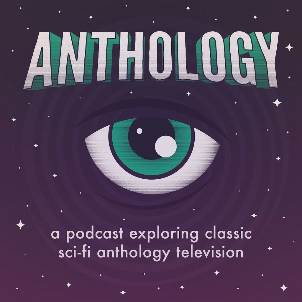 Anthology - The Twilight Zone, Black Mirror, Science Fiction Theatre, and Classic Sci-Fi Podcast