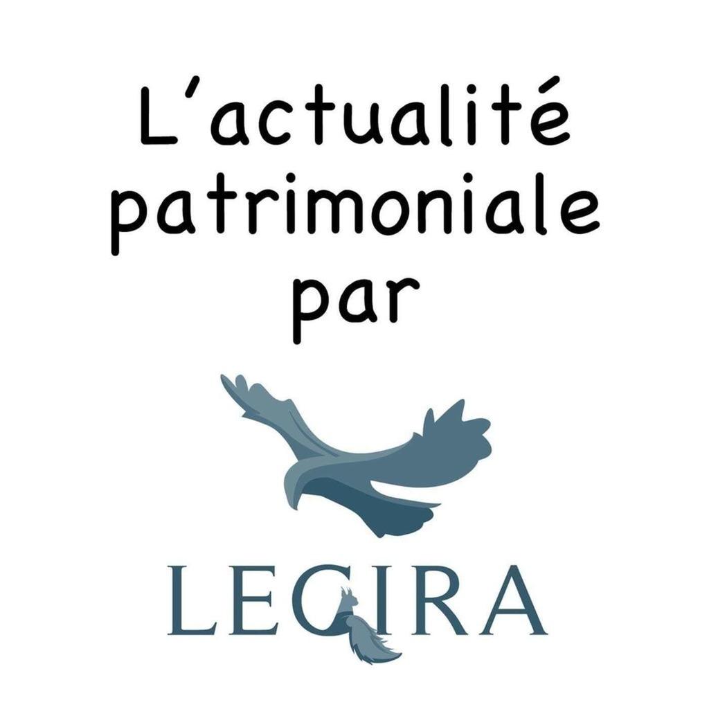 L'actualité patrimoniale selon LEGIRA