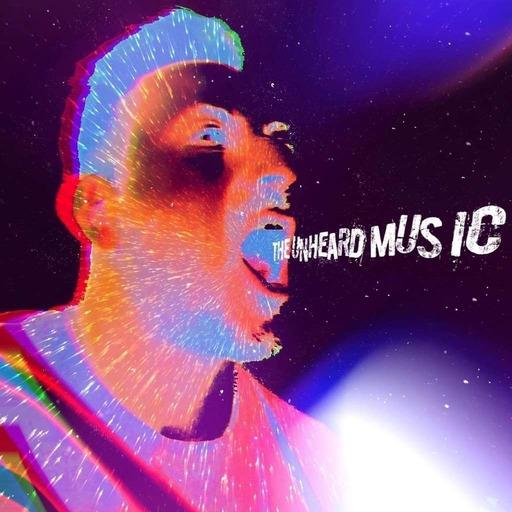The Unheard Music 8/18/20