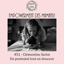 #51 - Clémentine Sarlat : Un postnatal tout en douceur