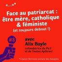Face au patriarcat : Être mère, féministe et catholique (et toujours debout !)