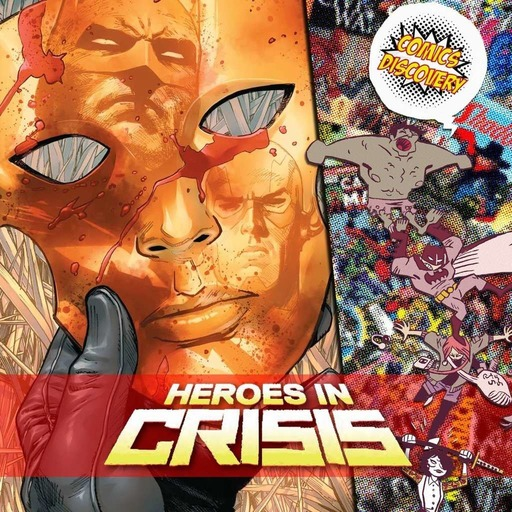 ComicsDiscovery S04E12 : Heroes in crisis