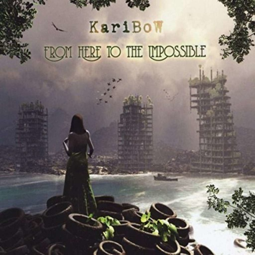 Episode #713: Featuring: Karibow – From Here to the Impossible