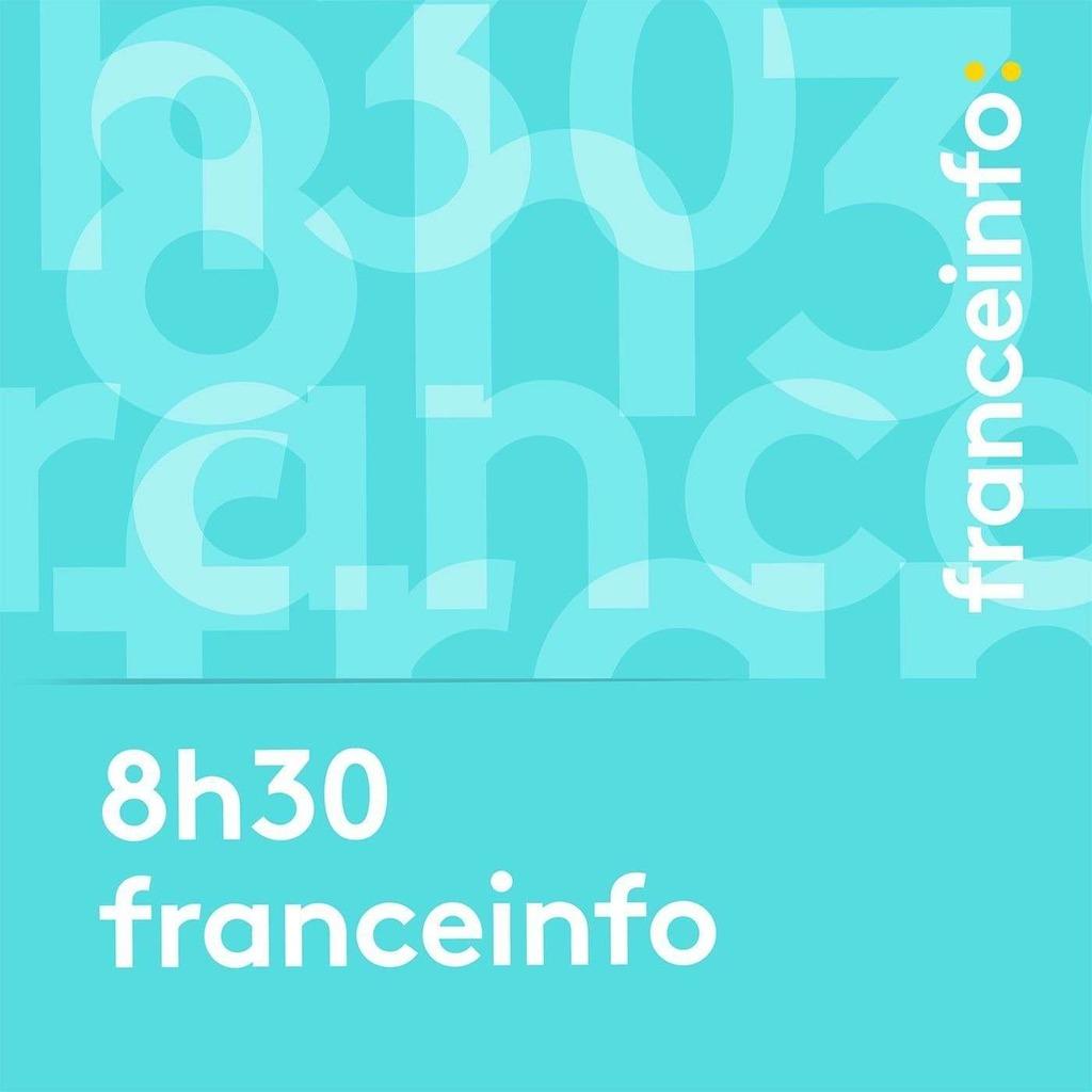 8h30 franceinfo