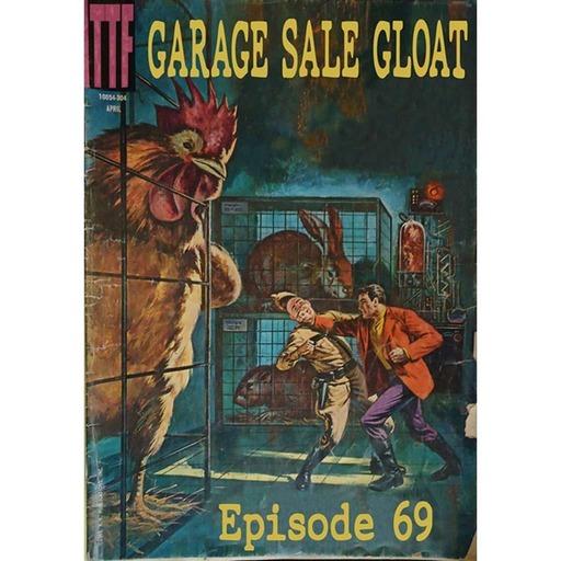 Garage sale Gloat 69