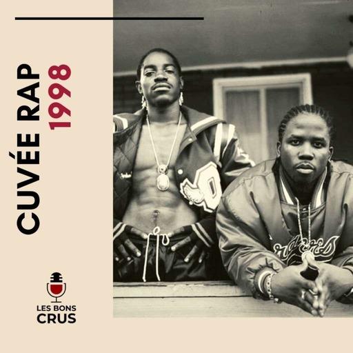 Cuvée rap 1998 - Podcast rap du 17/05/2020