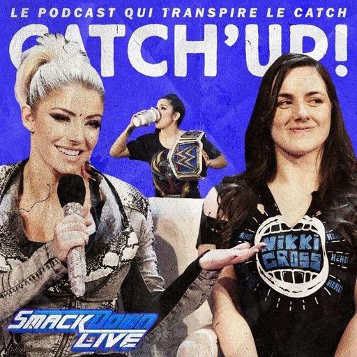 Catch'up! WWE Smackdown du 18 juin 2019 — Sale petite princesse