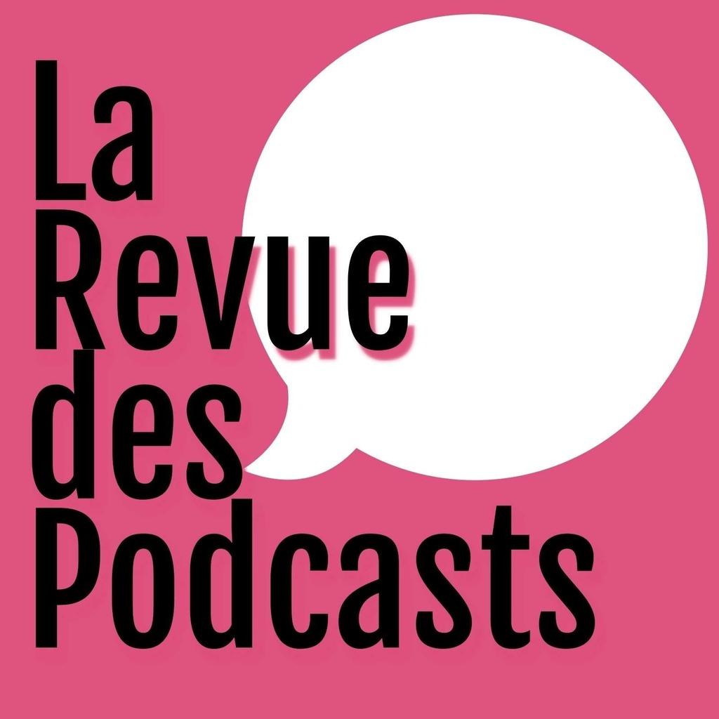 La revue des Podcasts