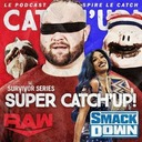 Super Catch'Up  WWE RAW + Smackdown + prono Survivor Series