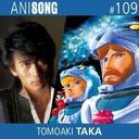 ANISONG #109 | Tomoaki Taka (Ulysse 31)