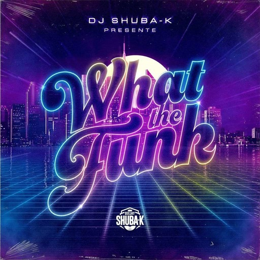 WHAT THE FUNK Feat Sidney - 2020