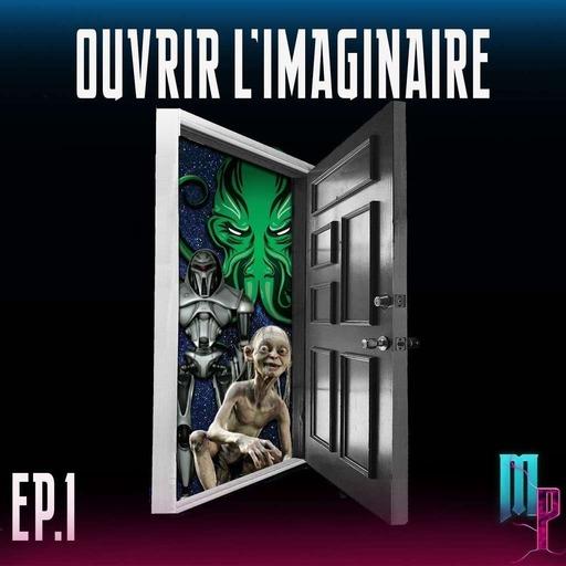 Épisode 1 - Les portes d'entrée de L'imaginaire