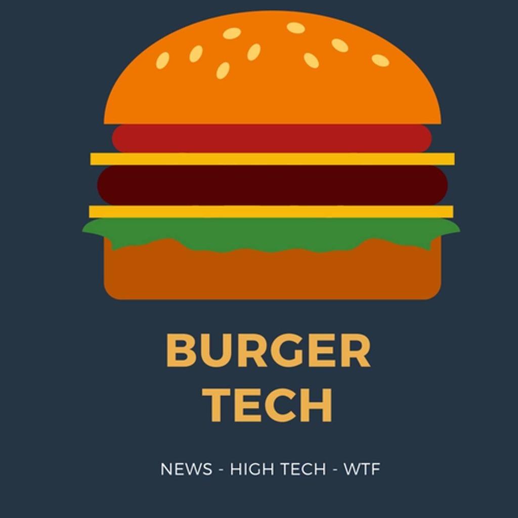 Burger Tech - infos et WTF Tech