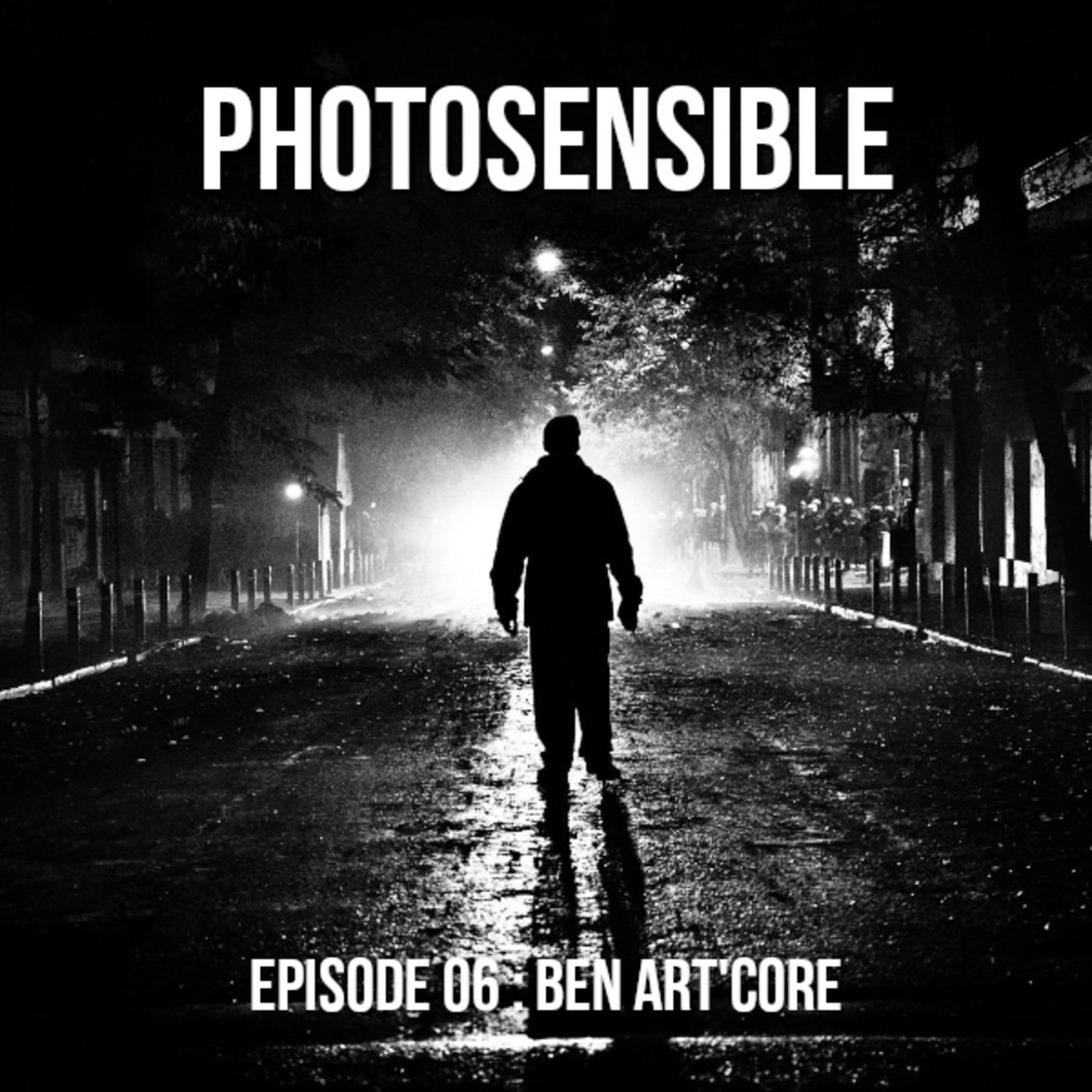 Episode #06 – Ben Art'core, photographe militant (Partie 1)