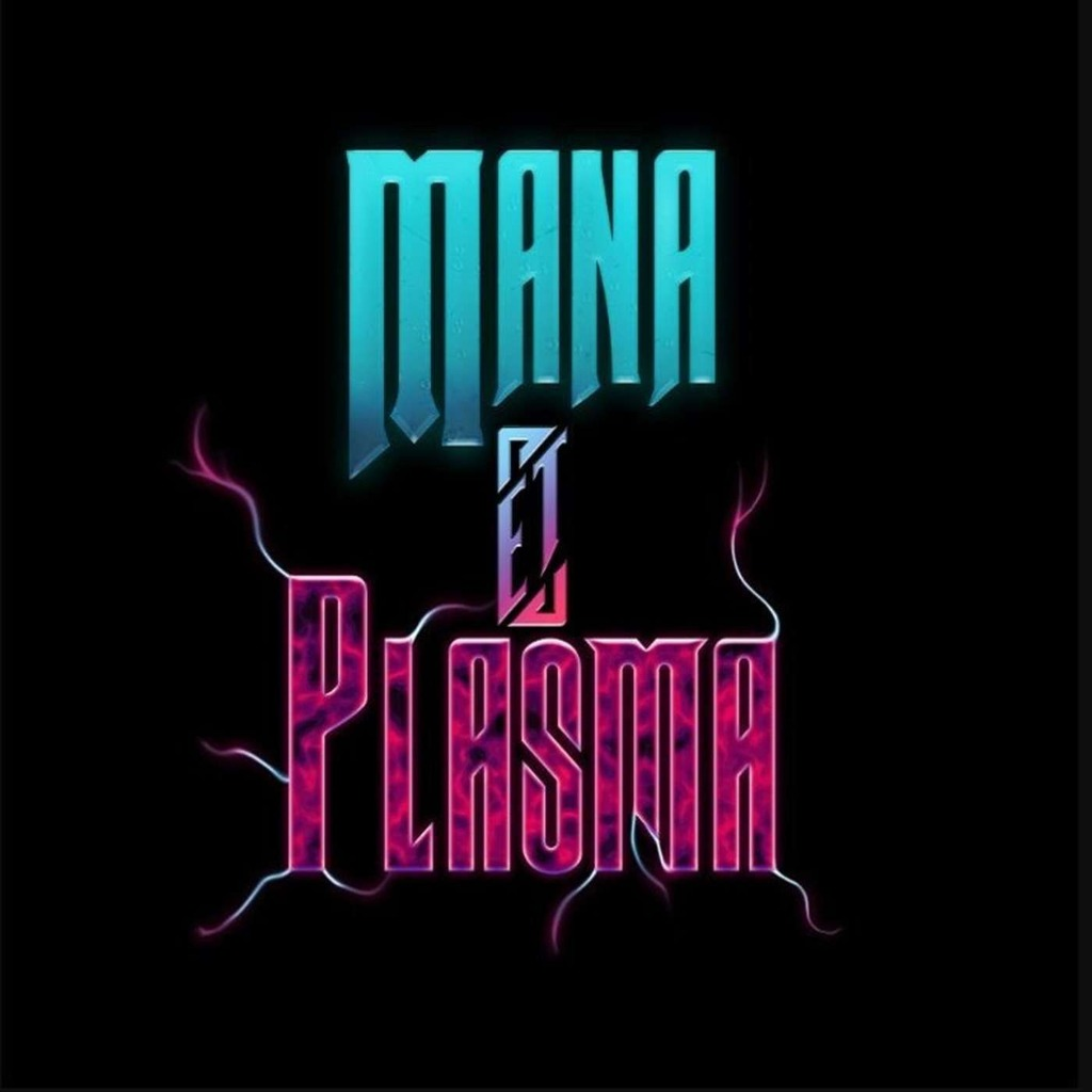 Mana & Plasma