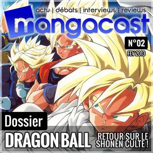 Mangacast N°02 – Dossier : Dragon Ball, retour sur le shônen culte
