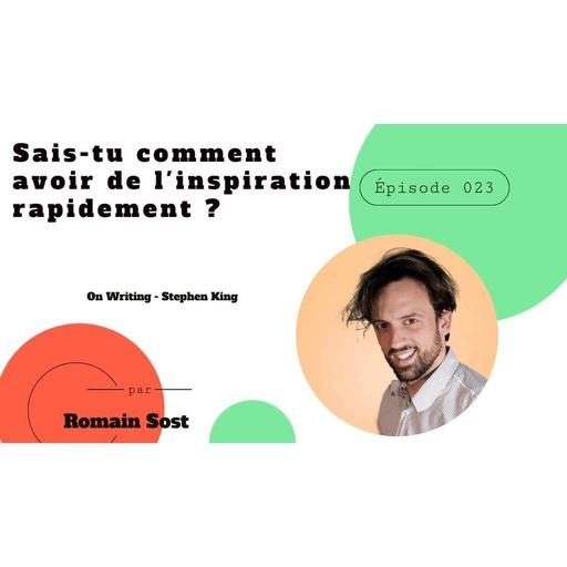 Épisode 023 - Sais-tu comment avoir de l'inspiration rapidement ?