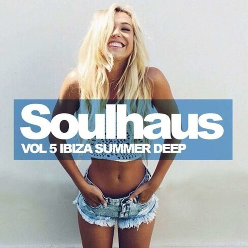 """Soulhaus Vol. 5_ Ibiza Summer Deep"" mixed by The Gater (Chillout version)"