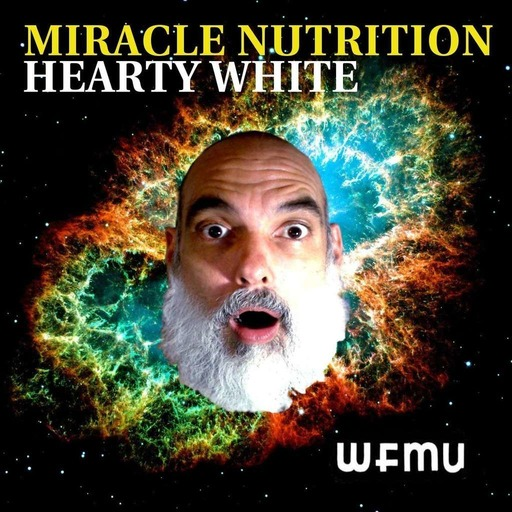 Miracle Nutrition with Hearty White Spies from a Secret Universe from Feb 6, 2020