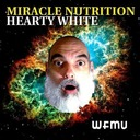 Miracle Nutrition with Hearty White Blessing of the Whatever from Oct 22, 2020