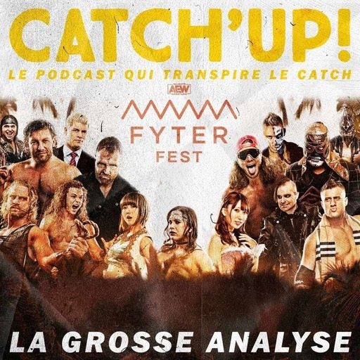 Catch'up! AEW Fyter Fest 2019 — La Grosse Analyse