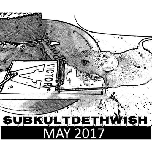 SubKultDethWishradio 5/17