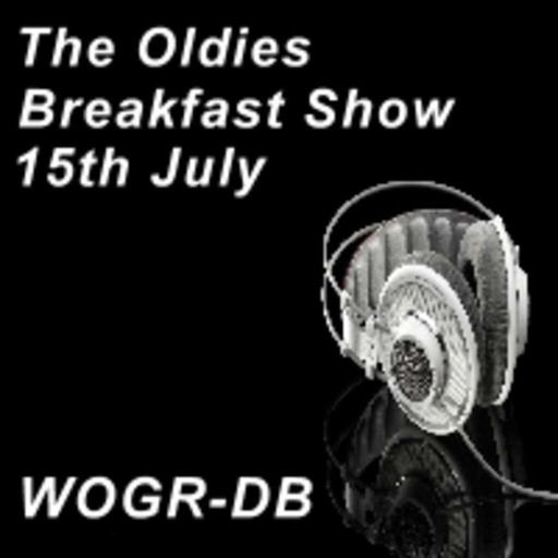 'Oldies' Breakfast Show 15th July