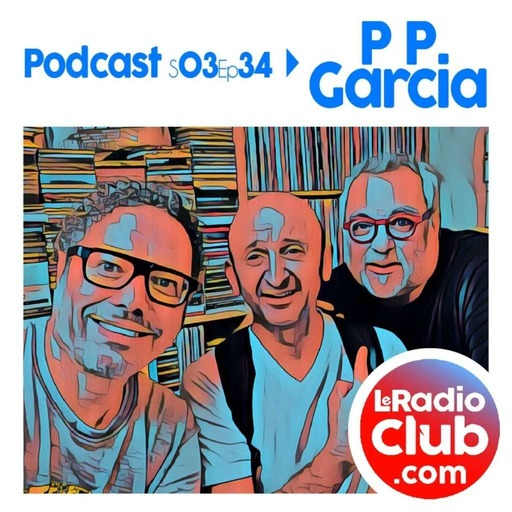 S03Ep34 By LeRadioClub - PP Garcia