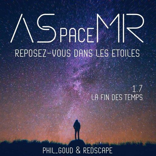 ASpaceMR-1-7-La-fin-des-temps.mp3