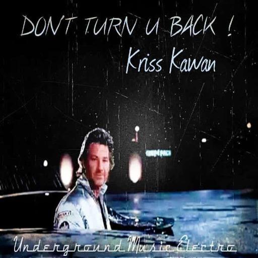 """""""DON'T TURN U BACK"""" Mixtape By Kriss Kawan"""