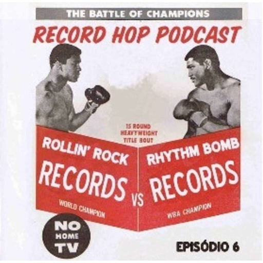 Record Hop Podcast Episódio 6: The Ultimate Rock'N'Roll Championship.