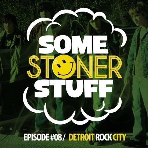 Some Stoner Stuff - E08 - Detroit Rock City.mp3