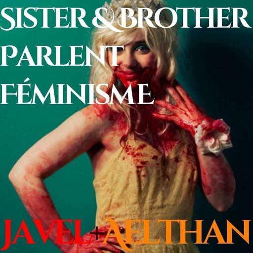 Sister & Brother parlent féminisme