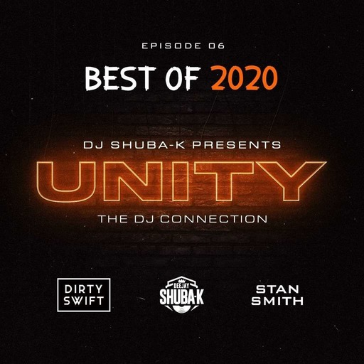 UNITY EP 06 - BEST OF 2020 Feat Dirty Swift & Stan Smith