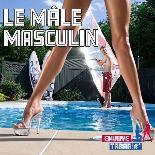 Épisode 71 – Le mâle masculin