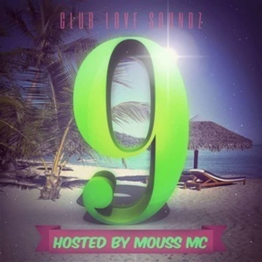 #9 Club Love Soundz Hosted By Mouss MC