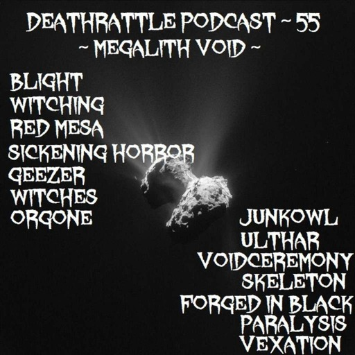 DEATHRATTLE PODCAST 55 ~ Megalith Void