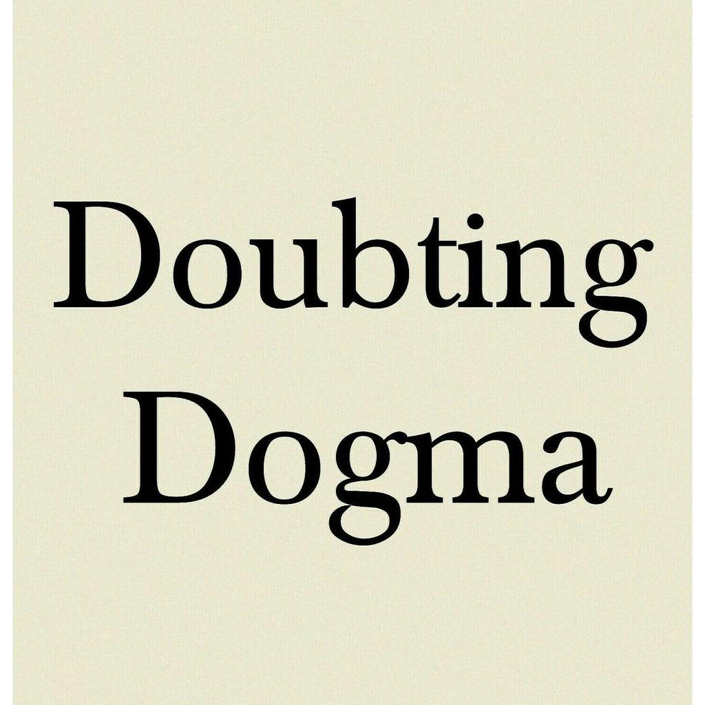 Doubting Dogma