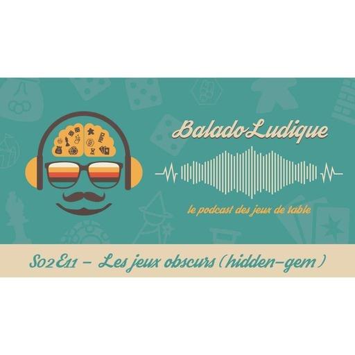 Les jeux obscurs et inconnus (hidden-gem) - BaladoLudique - s02e11